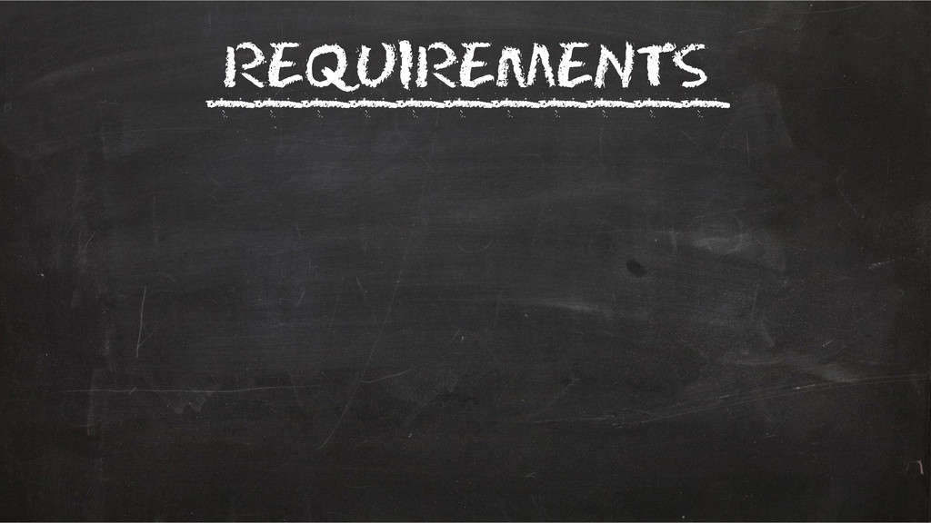 Requirements ___________