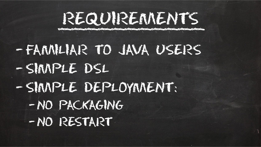 Requirements –Familiar to Java users –Simple DS...