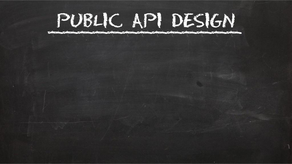 Public API Design _____________