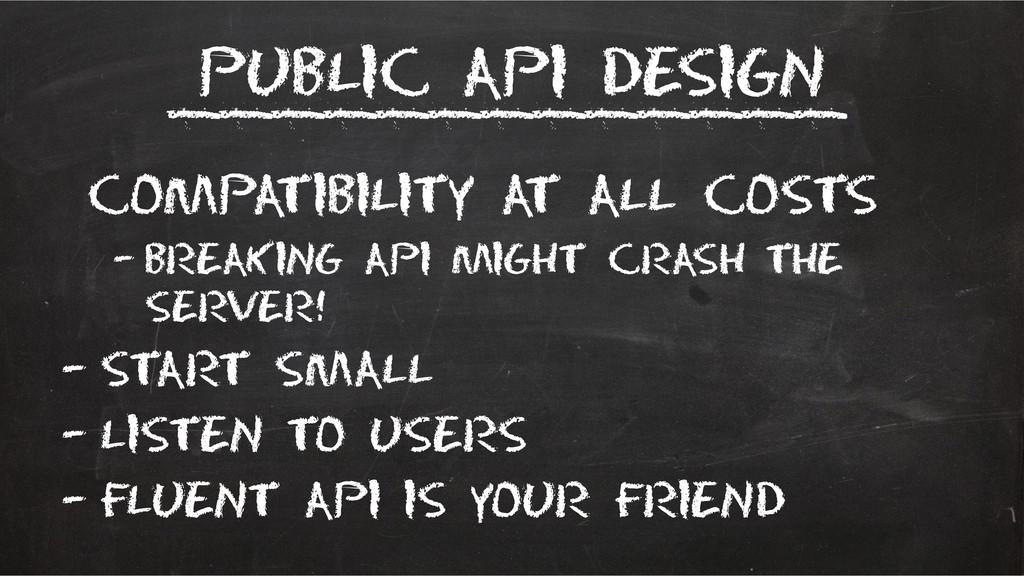 Public API Design compatibility at all costs – ...