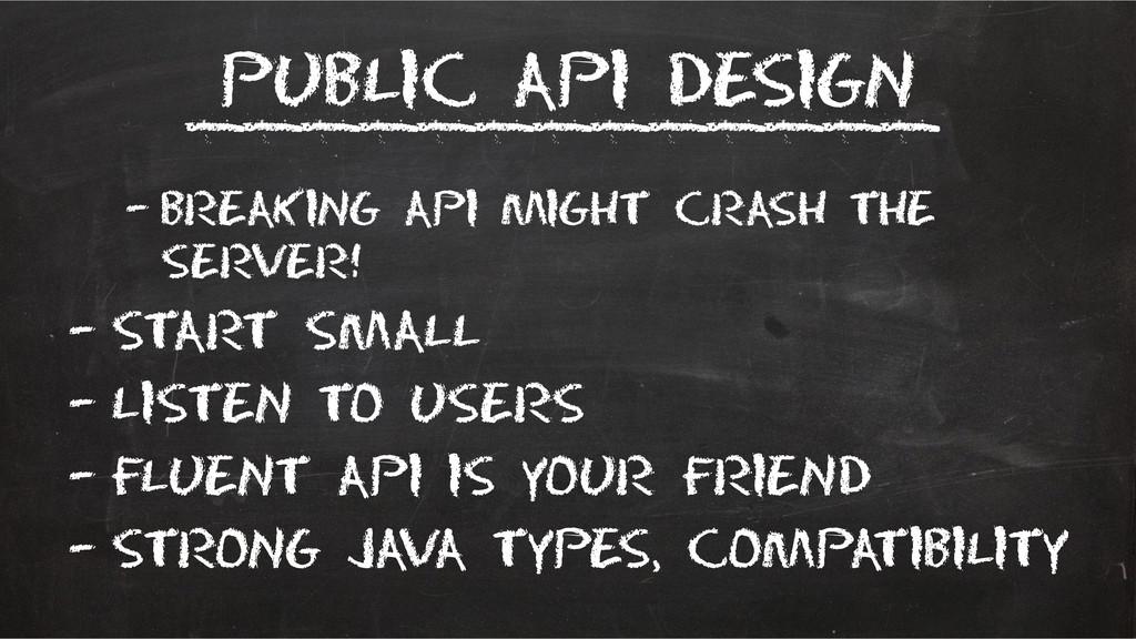 Public API Design – Breaking API might crash th...