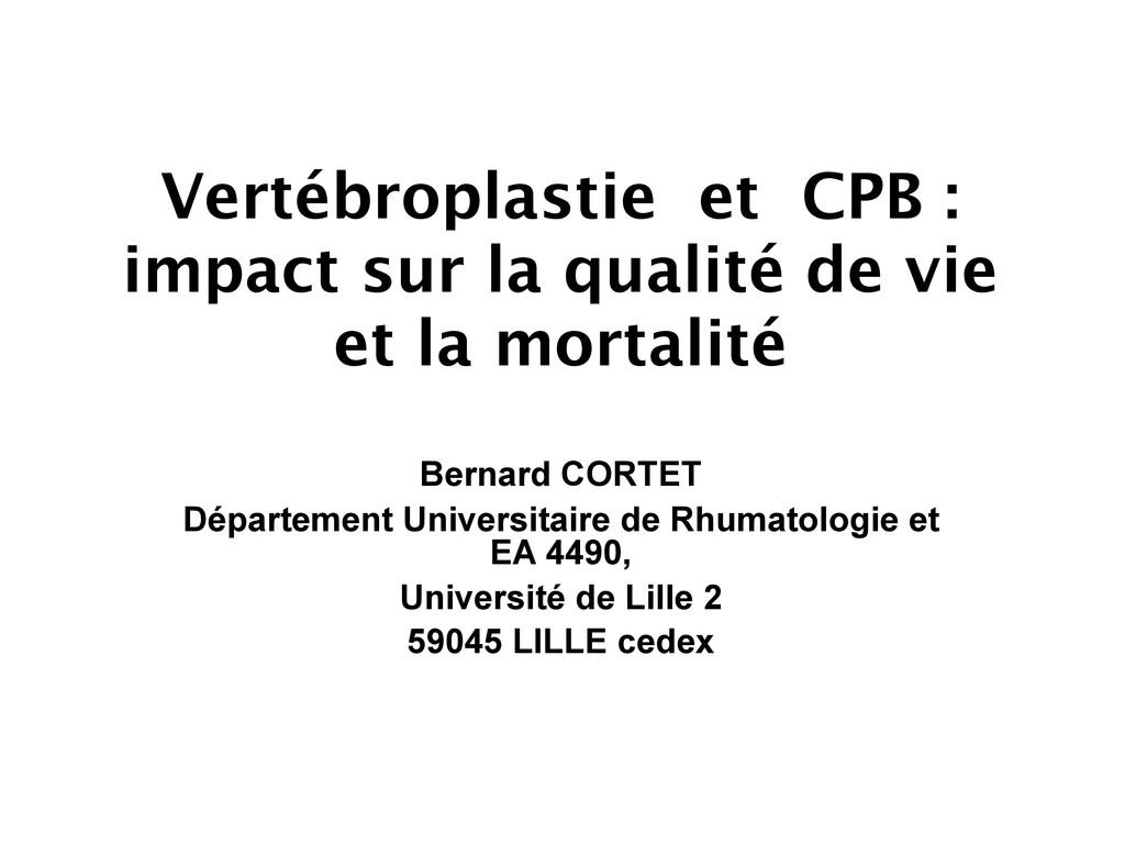 Vertébroplastie et CPB : impact sur la qualité ...