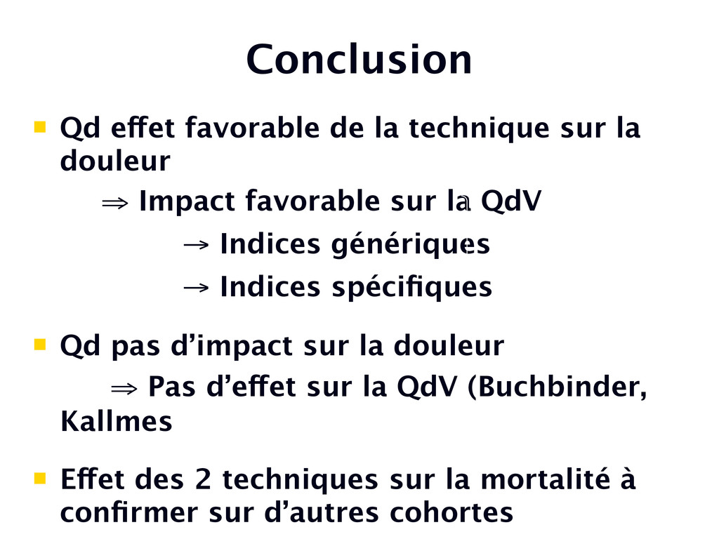 "Conclusion "" Qd effet favorable de la technique..."