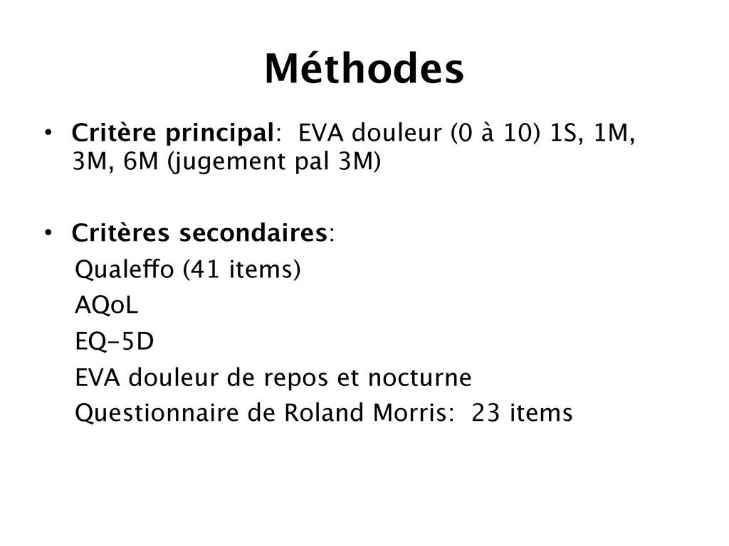 Méthodes • Critère principal: EVA douleur (0 à ...