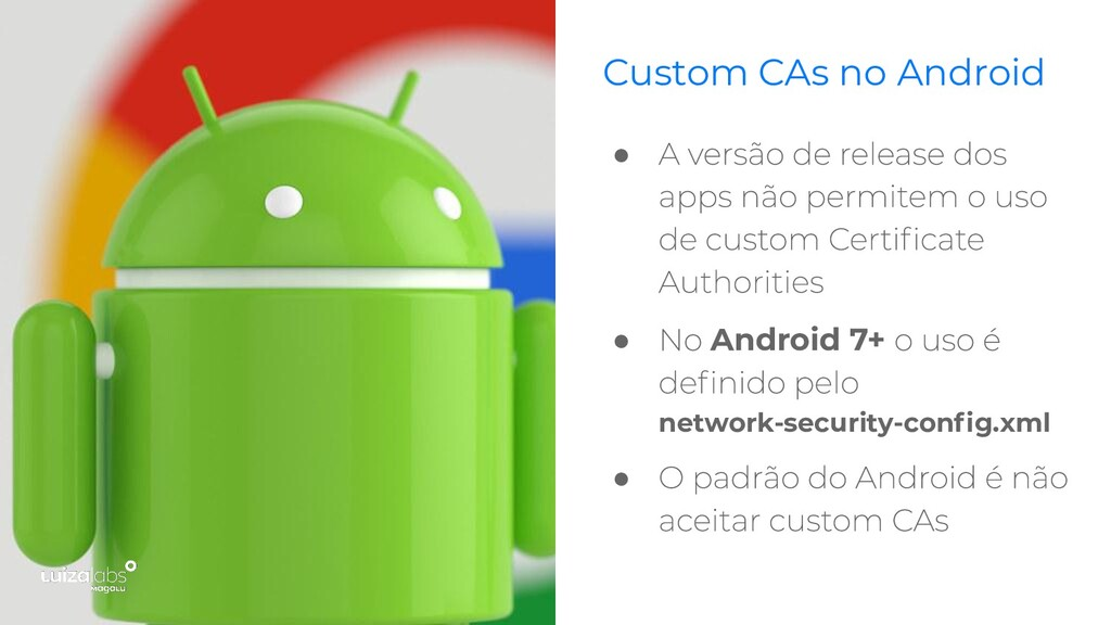 ● ● Android 7+ network-security-config.xml ● Cus...