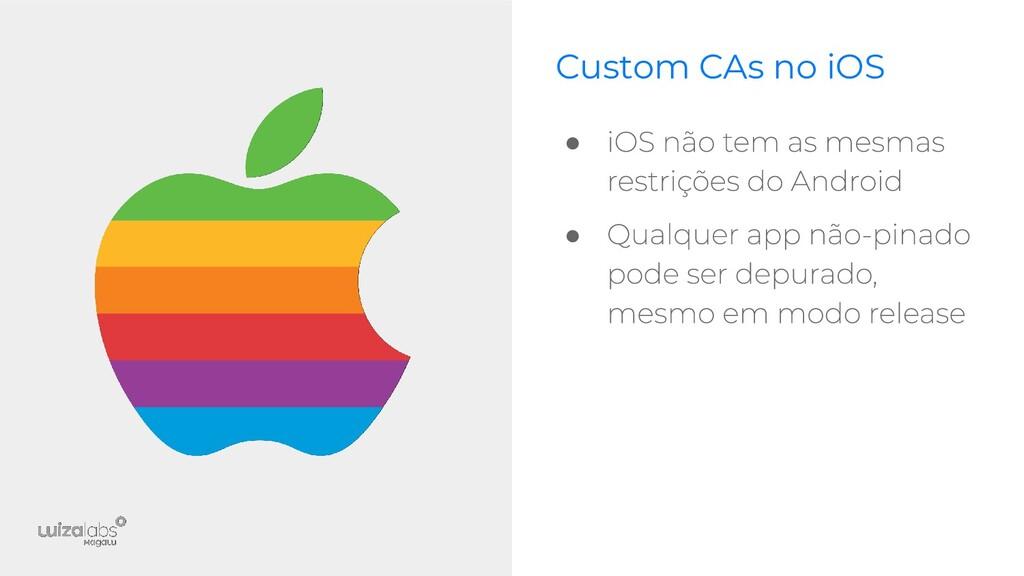 ● ● Custom CAs no iOS