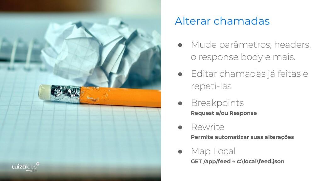 ● ● ● Request e/ou Response ● Permite automatiz...