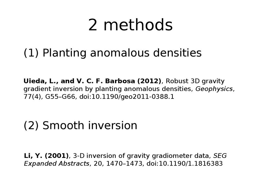 2 methods Li, Y. (2001), 3-D inversion of gravi...