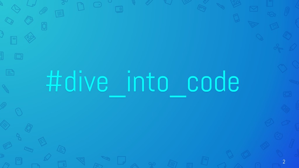 #dive_into_code 2