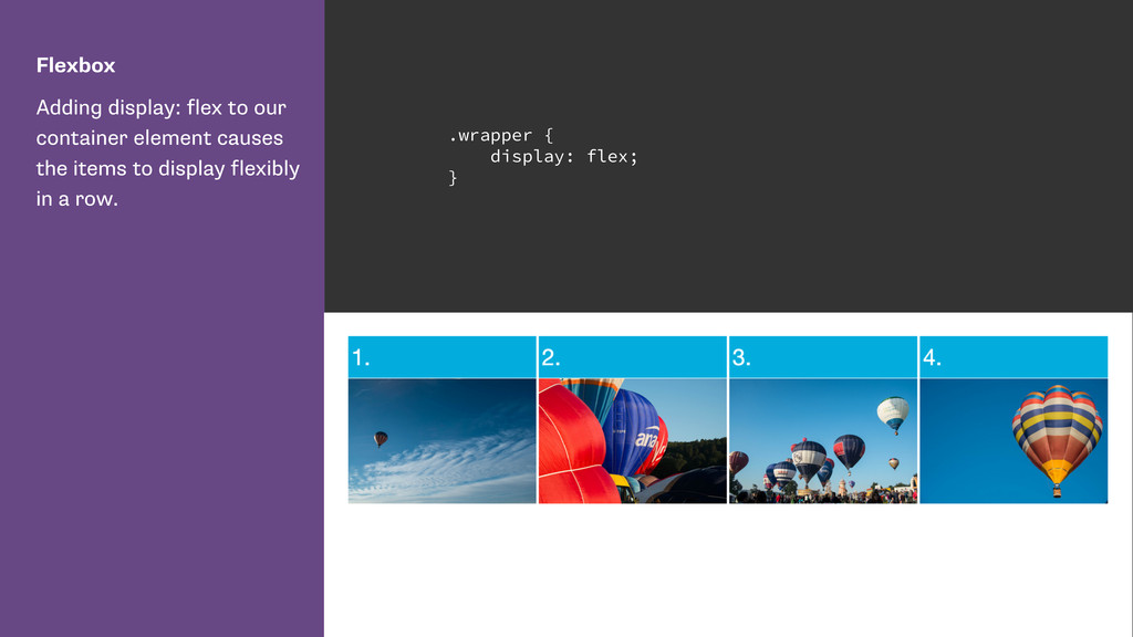 Flexbox Adding display: flex to our container e...