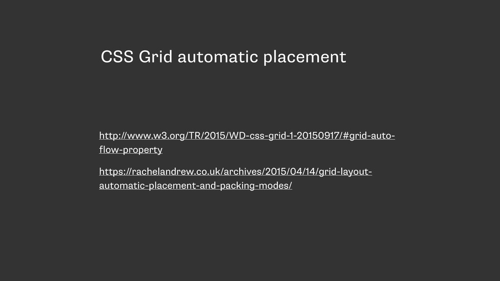 CSS Grid automatic placement http://www.w3.org/...