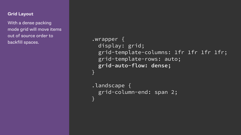 Grid Layout With a dense packing mode grid will...