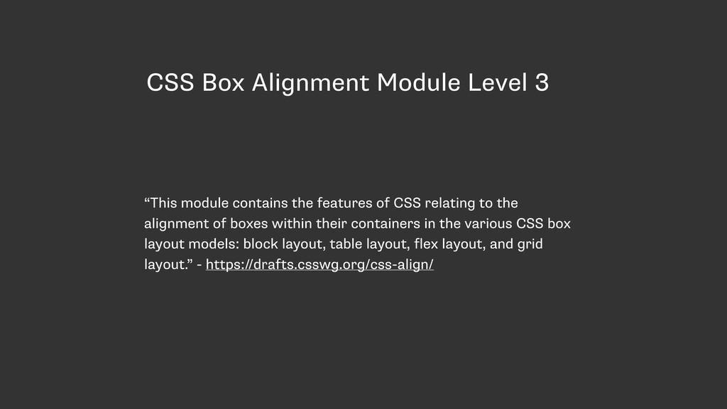 """CSS Box Alignment Module Level 3 """"This module c..."""