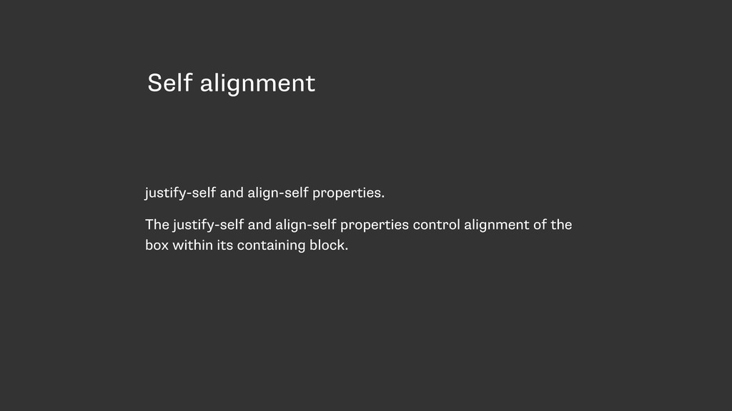 Self alignment justify-self and align-self prop...