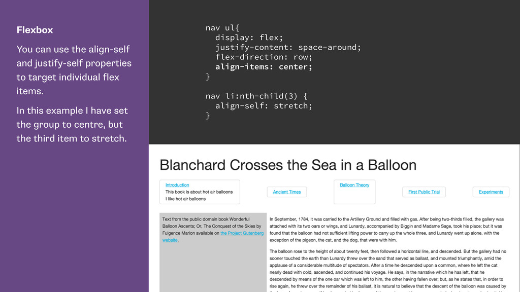 Flexbox You can use the align-self and justify-...