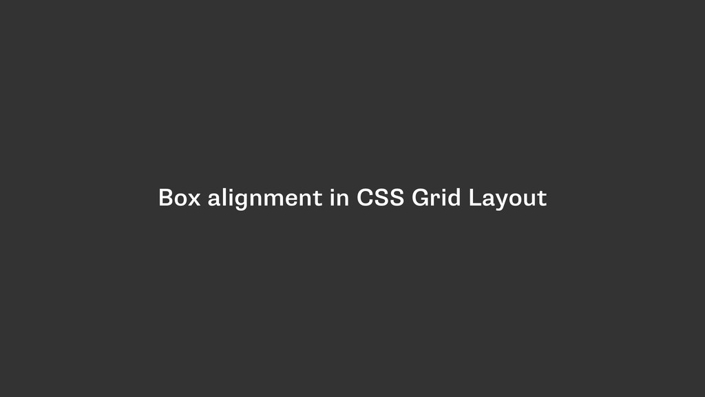 Box alignment in CSS Grid Layout
