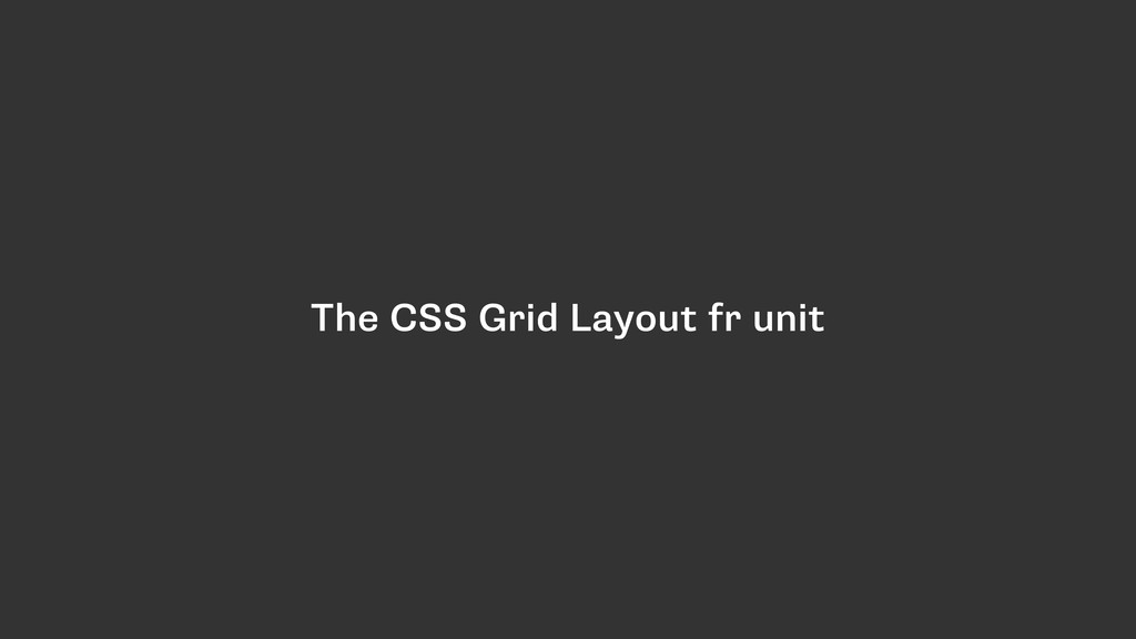 The CSS Grid Layout fr unit