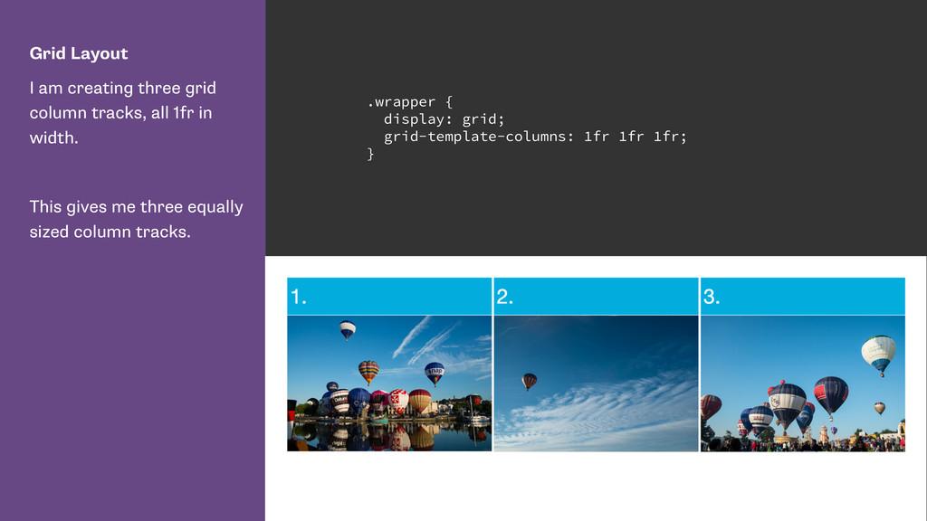 Grid Layout I am creating three grid column tra...