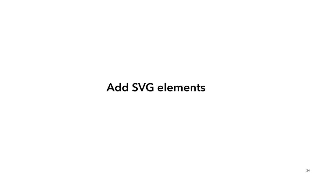Add SVG elements 24