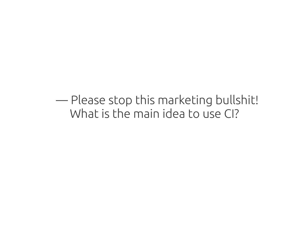 — Please stop this marketing bullshit! What is ...