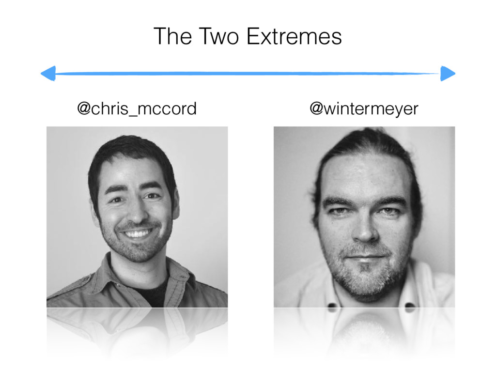 @chris_mccord @wintermeyer The Two Extremes