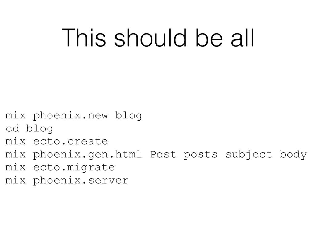 mix phoenix.new blog cd blog mix ecto.create mi...