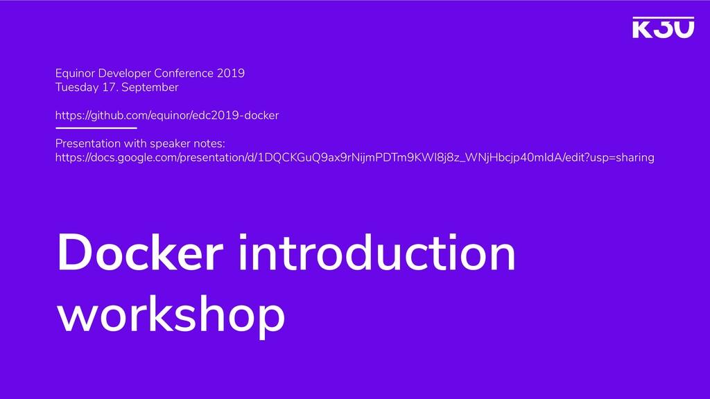 Docker introduction workshop Equinor Developer ...