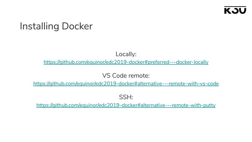 Installing Docker Locally: https://github.com/e...