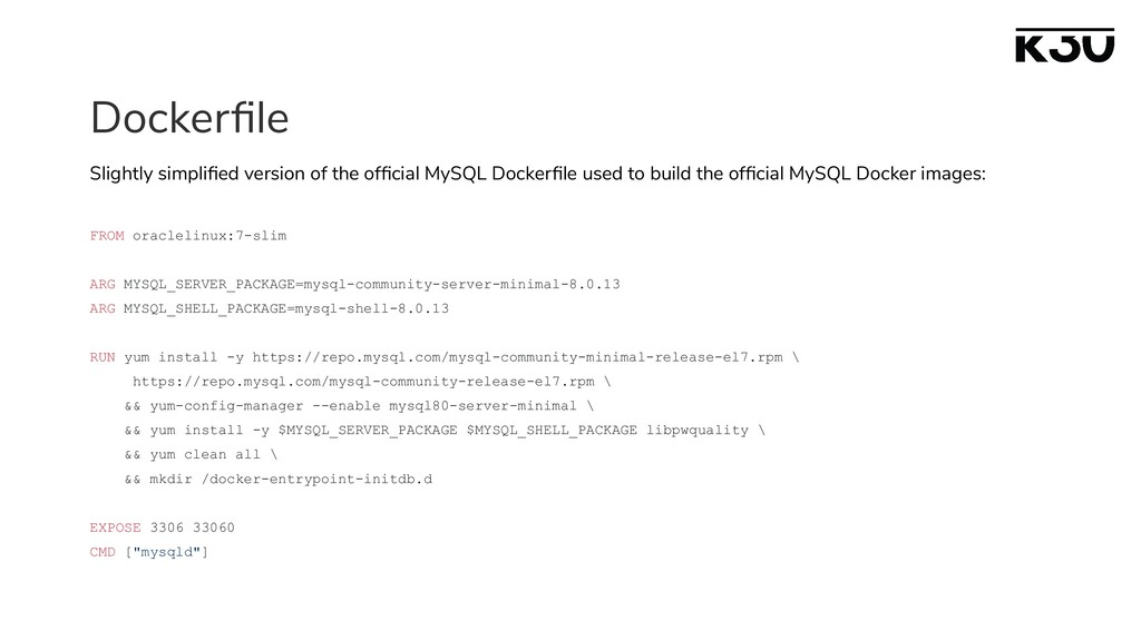 Dockerfile Slightly simplified version of the offi...
