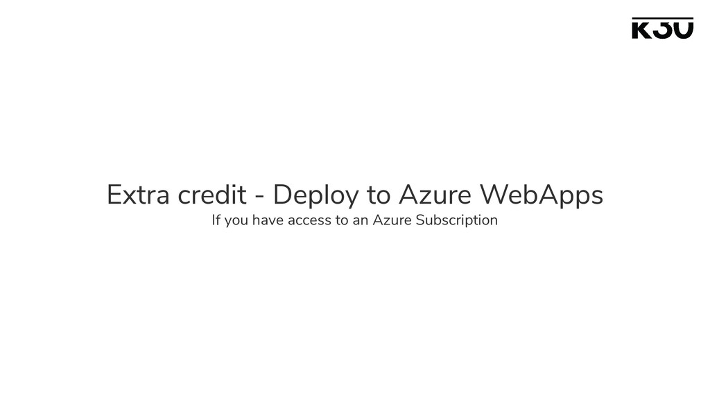 Extra credit - Deploy to Azure WebApps If you h...