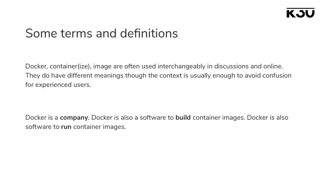 Some terms and definitions Docker, container(ize...