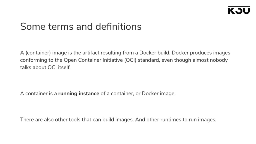 Some terms and definitions A (container) image i...