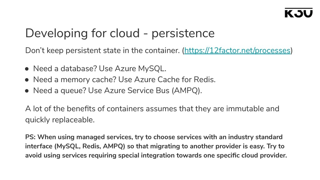 Developing for cloud - persistence Don't keep p...