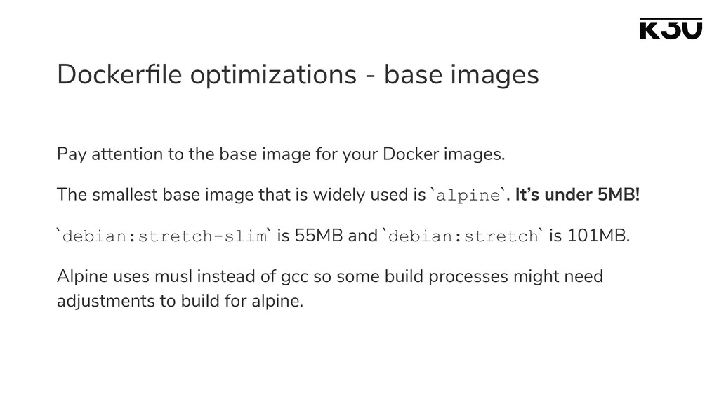 Dockerfile optimizations - base images Pay atten...