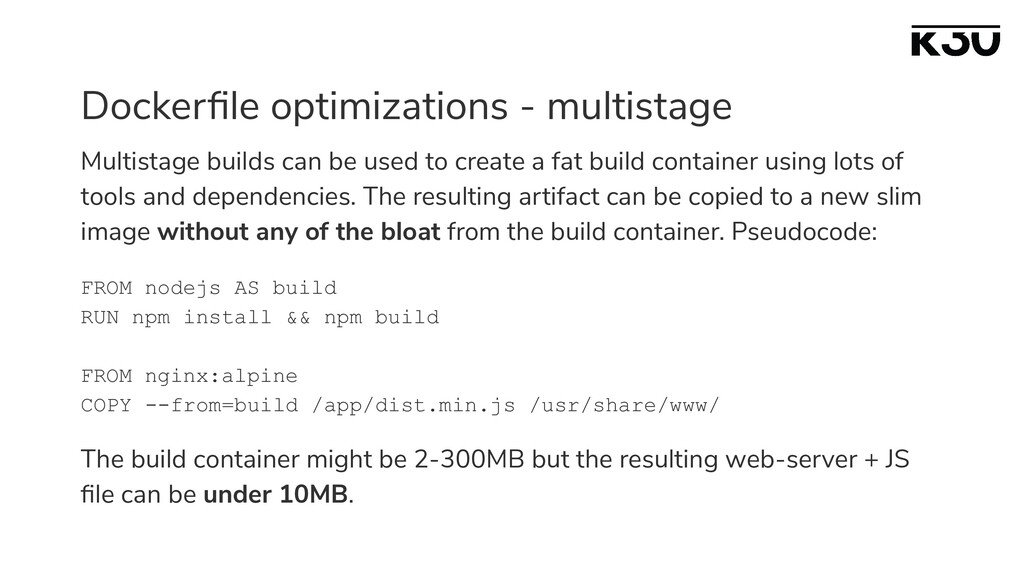 Dockerfile optimizations - multistage Multistage...