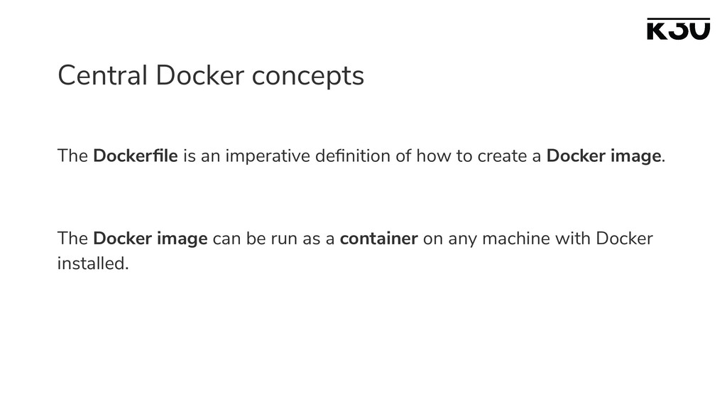 Central Docker concepts The Dockerfile is an imp...