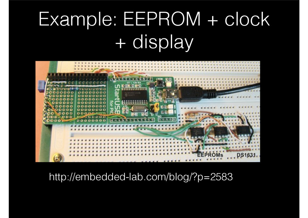 Example: EEPROM + clock + display http://embedd...