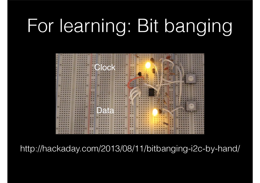 For learning: Bit banging http://hackaday.com/2...