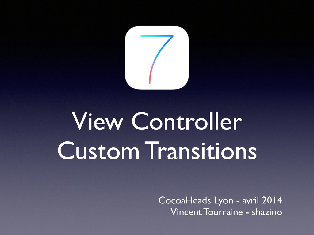 View Controller  Custom Transitions CocoaHead...