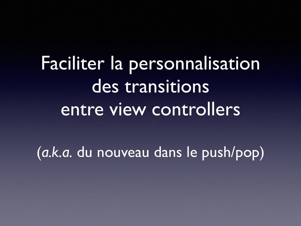 Faciliter la personnalisation   des transitio...