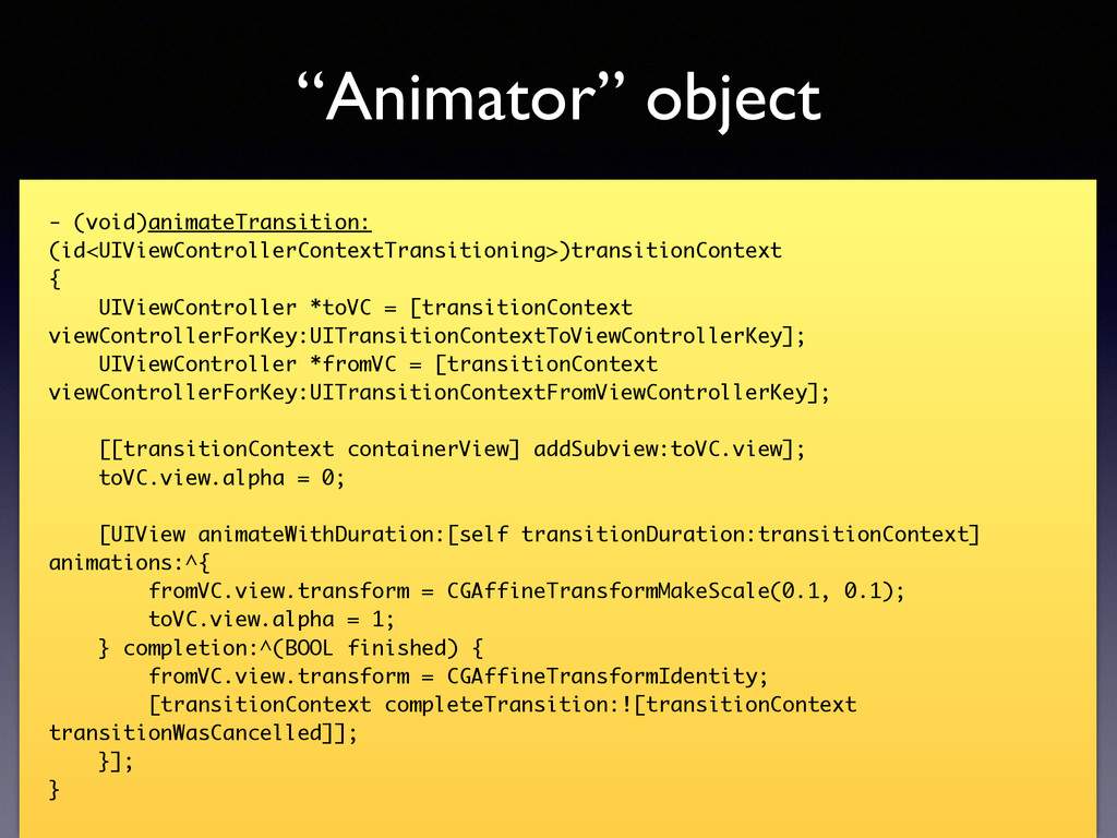 - (void)animateTransition: (id<UIViewController...