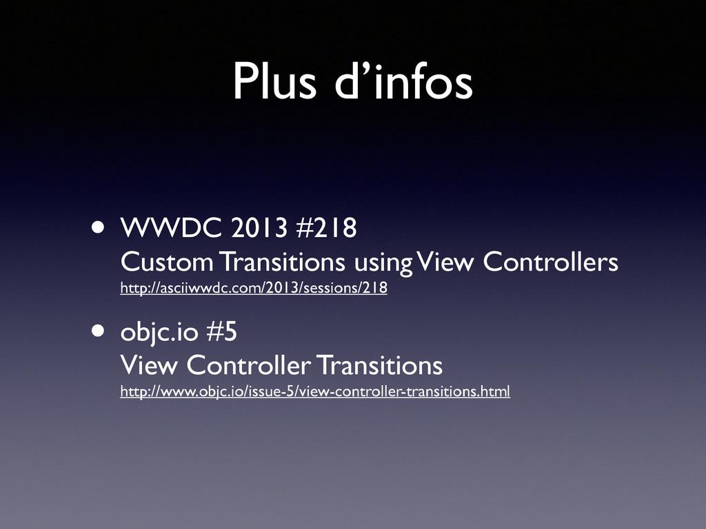 Plus d'infos • WWDC 2013 #218 Custom Transitio...