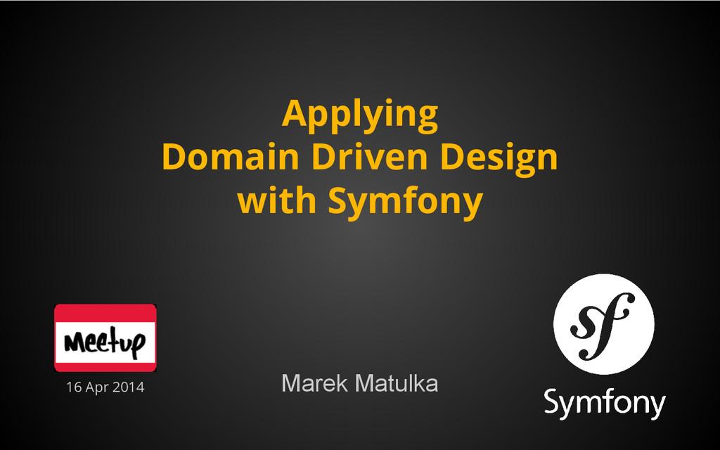 Applying Domain Driven Design with Symfony Mare...