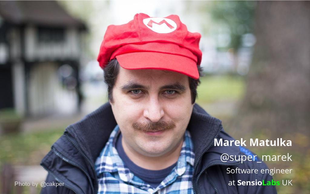 Marek Matulka @super_marek Software engineer at...