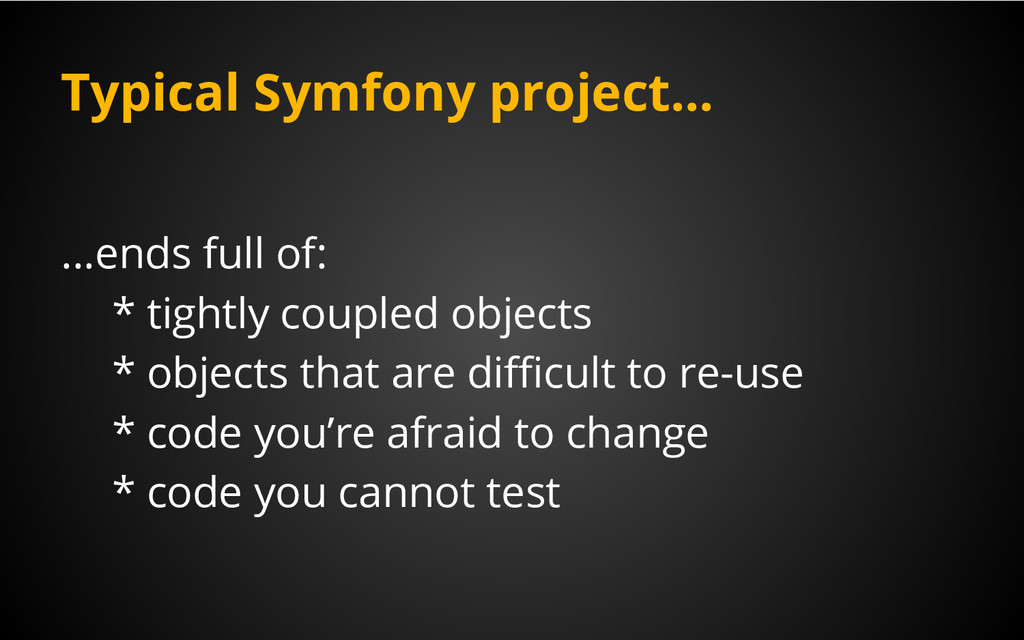 Typical Symfony project... ...ends full of: * t...