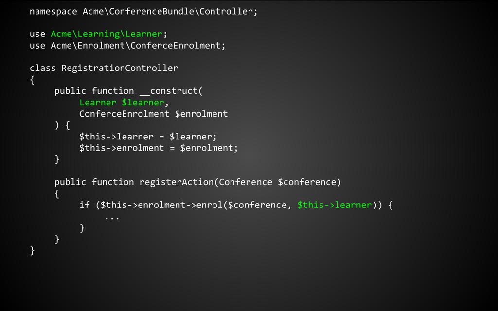 namespace Acme\ConferenceBundle\Controller; use...