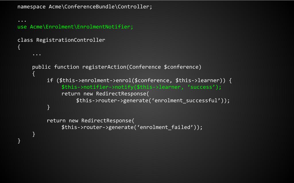 namespace Acme\ConferenceBundle\Controller; ......