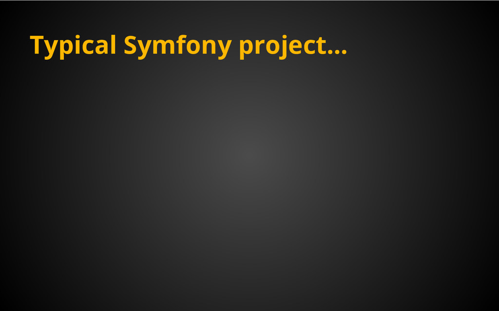 Typical Symfony project...