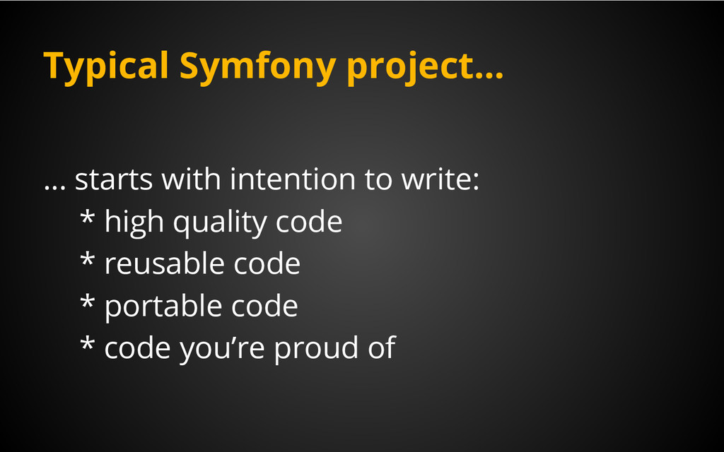 Typical Symfony project... … starts with intent...