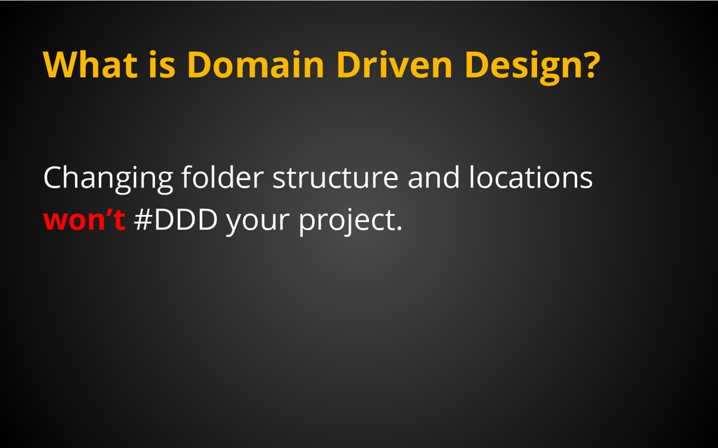 What is Domain Driven Design? Changing folder s...